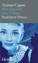 Couverture du livre « Petit déjeuner chez Tiffany ; breakfast at Tiffany's » de Truman Capote aux éditions Gallimard