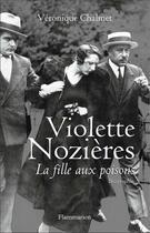 Couverture du livre « Violette Nozières, la fille aux poisons » de Veronique Chalmet aux éditions Flammarion