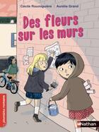 Couverture du livre « Des fleurs sur les murs » de Cecile Roumiguiere et Aurelie Grand aux éditions Nathan