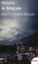 Couverture du livre « Histoire de Belgrade » de Jean-Christophe Buisson aux éditions Perrin