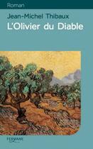 Couverture du livre « L'olivier du diable » de Jean-Michel Thibaux aux éditions Feryane