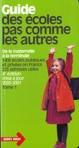 Couverture du livre « Guide Des Ecoles Pas Comme Les Autres 2000/2001 T1 » de Sophie Chavenas aux éditions Horay