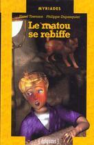 Couverture du livre « Le Matou Se Rebiffe » de Philippe Dupasquier et Hazel Towson aux éditions Epigones
