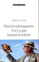 Couverture du livre « Chez les chimpanzés il n'y a pas besoin d'arbitre » de Pascal Picq aux éditions Cherche Midi