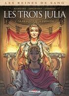 Couverture du livre « Les reines de sang - les trois Julia T.1 ; la princesse de la poussière » de Antonio Sarchione et Luca Blengino aux éditions Delcourt