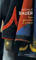 Couverture du livre « Des garçons d'avenir » de Nathalie Bauer aux éditions Points
