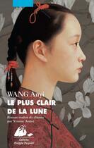 Couverture du livre « Le plus clair de la lune » de Wang/Anyi aux éditions Picquier
