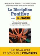 Couverture du livre « La discipline positive dans la classe » de Jane Nelsen aux éditions Toucan