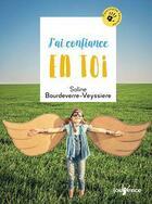 Couverture du livre « J'ai confiance en toi » de Soline Bourdeverre-Veyssiere aux éditions Jouvence