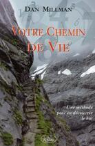 Couverture du livre « Votre chemin de vie » de Dan Millman aux éditions Roseau