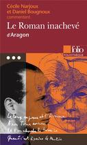 Couverture du livre « Le roman inachevé » de Bougnoux/Narjoux aux éditions Gallimard