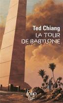 Couverture du livre « La tour de Babylone » de Ted Chiang aux éditions Gallimard