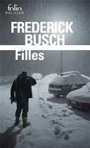 Couverture du livre « Filles » de Frederick Busch aux éditions Folio