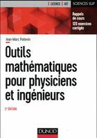 Couverture du livre « Outils mathématiques pour physiciens et ingénieurs (2e édition) » de Jean-Marc Poitevin aux éditions Dunod
