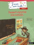 Couverture du livre « J'AIME MON ECOLE ; dessert surprise à la cantine » de Elodie Richard et Olivier Deloye aux éditions Mdi