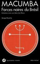 Couverture du livre « Macumba, forces noires du Brésil ; entretiens avec une mère des dieux » de Serge Bramly aux éditions Albin Michel