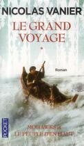 Couverture du livre « Le grand voyage t.1 ; Mohawks et le pleuple d'en haut » de Nicolas Vanier aux éditions Pocket