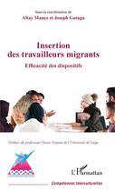 Couverture du livre « Insertion des travailleurs migrants ; efficacité des dispositifs » de Altay Manco et Joseph Gatugu aux éditions L'harmattan