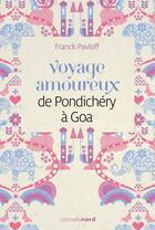 Couverture du livre « Voyage amoureux de Pondichéry à Goa » de Franck Pavloff aux éditions Carnets Nord