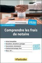 Couverture du livre « Comprendre les frais de notaires (édition 2020) » de Collectif Le Particulier aux éditions Le Particulier
