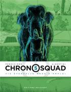 Couverture du livre « Chronosquad T.5 ; vie éternelle mode d'emploi » de Giorgio Albertini et Gregory Panaccione aux éditions Delcourt