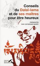 Couverture du livre « Conseils du Dalaï-lama et de ses maîtres pour être heureux » de Catherine Barry aux éditions Presses De La Renaissance