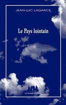 Couverture du livre « Le pays lointain » de Jean-Luc Lagarce aux éditions Solitaires Intempestifs