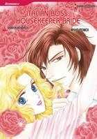 Couverture du livre « Italian Boss, Housekeeper Bride » de Sharon Kendrick et Miho Tomoi aux éditions Harlequin K.k./softbank Creative Corp.