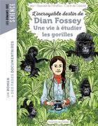 Couverture du livre « L'incroyable destin de Dian Fossey, une vie à étudier les gorilles » de Jean-Baptiste De Panafieu et Claire De Gastold aux éditions Bayard Jeunesse