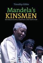 Couverture du livre « Mandela's Kinsmen » de Gibbs Timothy aux éditions Boydell And Brewer Group Ltd