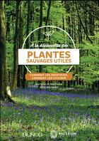 Couverture du livre « À la découverte des plantes sauvages utiles ; comment les identifier, comment les utiliser » de Nathalie Machon aux éditions Dunod