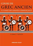 Couverture du livre « Cours de grec ancien » de Anne Lebeau et Jean Metayer aux éditions Armand Colin
