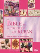 Couverture du livre « La bible de la broderie au ruban » de Joan Gordon aux éditions Le Temps Apprivoise