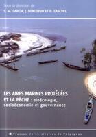 Couverture du livre « Aires Marines Protegees Et La Peche » de Garcia/Boncoeur aux éditions Pu De Perpignan