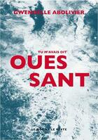 Couverture du livre « Tu m'avais dit Ouessant » de Gwenaelle Abolivier aux éditions Le Mot Et Le Reste