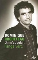 Couverture du livre « On m'appelait l'ange vert... » de Dominique Rocheteau aux éditions Cherche Midi