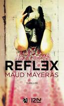 Couverture du livre « Reflex » de Maud Mayeras aux éditions 12-21