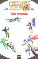 Couverture du livre « Heure zero crise temporelle » de Jerry Ordway et Dan Jurgens aux éditions Semic