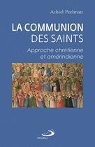 Couverture du livre « La communion des saints ; approche chrétienne et amérindienne » de Achiel Peelman aux éditions Mediaspaul Qc