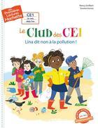 Couverture du livre « Mes premières lectures ; le club des CE1 : Lina dit non à la pollution » de Nancy Guilbert et Gurrea aux éditions Hachette Enfants