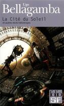 Couverture du livre « La cite du soleil » de Ugo Bellagamba aux éditions Gallimard