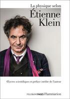 Couverture du livre « La physique selon etienne klein » de Etienne Klein aux éditions Flammarion