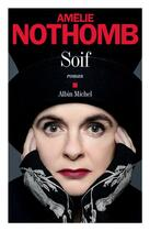 Couverture du livre « Soif » de Amélie Nothomb aux éditions Albin Michel