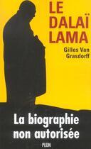 Couverture du livre « Le dalai lama » de Gilles Van Grasdorff aux éditions Plon