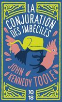 Couverture du livre « La conjuration des imbéciles » de John Kennedy Toole aux éditions 10/18