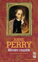 Couverture du livre « Mémoire coupable » de Anne Perry aux éditions 10/18