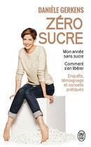 Couverture du livre « Zéro sucre » de Daniele Gerkens aux éditions J'ai Lu