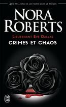 Couverture du livre « Lieutenant Eve Dallas T.31.5 ; crimes et chaos » de Nora Roberts aux éditions J'ai Lu