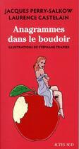 Couverture du livre « Anagrammes dans le boudoir » de Jacques Perry-Salkow et Stephane Trapier et Laurence Castelain aux éditions Actes Sud