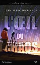 Couverture du livre « L'oeil du chaos » de Jean-Marc Dhainaut aux éditions Taurnada